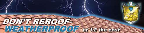 Dont Re Roof, WaterProof at HALF the cost at THE ROOF STORE